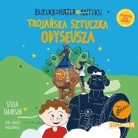 Superbohater z antyku. Tom 8. Trojańska sztuczka Odyseusza - Stella Tarakson - audiobook