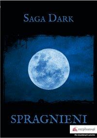 Spragnieni - Saga Dark - ebook