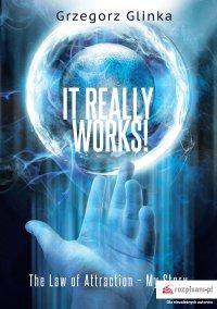 It really works! The Law of Attraction – My Story - Grzegorz Glinka - ebook
