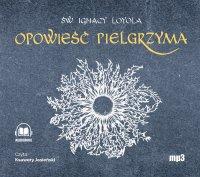 Opowieść Pielgrzyma - Ignacy Loyola - audiobook