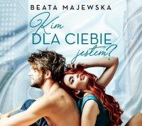 Kim dla ciebie jestem? - Beata Majewska - audiobook