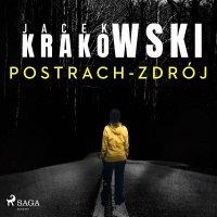 Postrach-Zdrój - Jacek Krakowski - audiobook