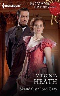 Skandalista lord Gray - Virginia Heath - ebook