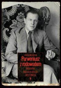 Parweniusz z rodowodem. Biografia Tadeusza Dołęgi-Mostowicza - Jarosław Górski - ebook