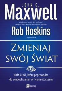Zmieniaj swój świat - John C. Maxwell - ebook
