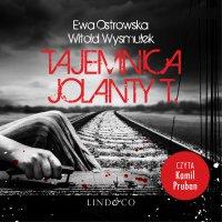 Tajemnica Jolanty T - Ewa Maria Ostrowska - audiobook