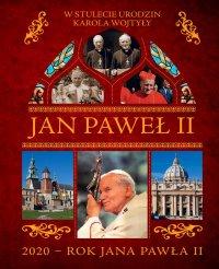 Jan Paweł II. W stulecie urodzin Karola Wojtyły - Opracowanie zbiorowe - ebook