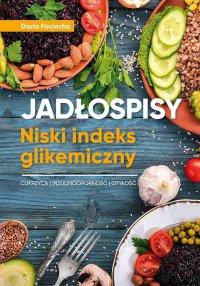 Jadłospisy. Niski indeks glikemiczny - Daria Pociecha - ebook