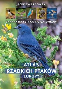 Atlas rzadkich ptaków Europy - Jacek Twardowski - ebook