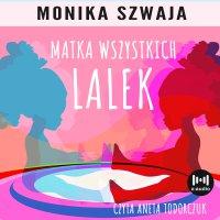 Matka wszystkich lalek - Monika Szwaja - audiobook