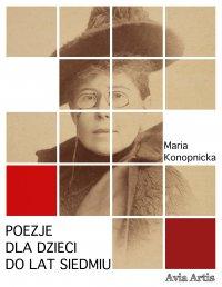 Poezje dla dzieci do lat siedmiu - Maria Konopnicka - ebook