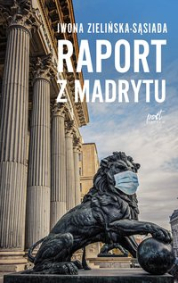 Raport z Madrytu - Iwona Zielińska-Sąsiada - ebook