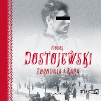 Zbrodnia i kara - Fiodor Dostojewski - audiobook