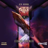 The Frontiers Saga. Tom 3. Legenda Corinair - Ryk Brown - audiobook