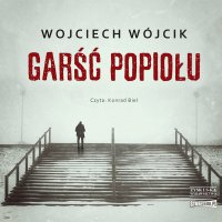 Garść popiołu - Wojciech Wójcik - audiobook