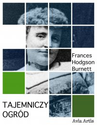 Tajemniczy ogród - Frances Hodgson Burnett - ebook