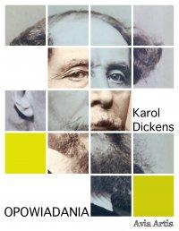 Opowiadania - Karol Dickens - ebook