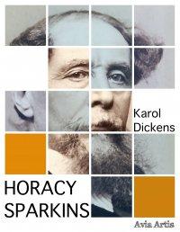 Horacy Sparkins - Karol Dickens - ebook