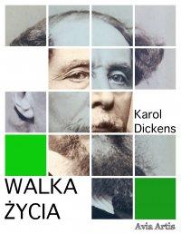 Walka życia - Karol Dickens - ebook