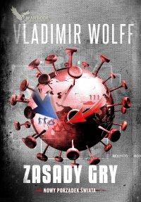 Zasady Gry. Nowy Porządek Świata - Vladimir Wolff - ebook