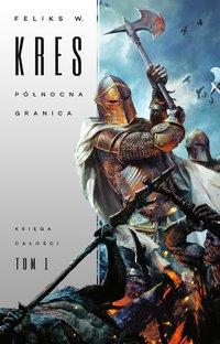 Północna Granica - Feliks W. Kres - ebook