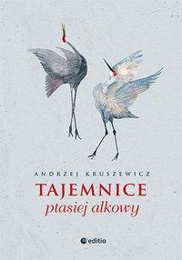 Tajemnice ptasiej alkowy - Andrzej Kruszewicz - ebook