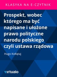 Prospekt, wobec którego ma być napisane i ułożone prawo polityczne narodu polskiego czyli ustawa rządowa