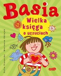 Basia. Wielka księga o uczuciach - Zofia Stanecka - ebook