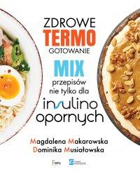 Zdrowe termogotowanie. Mix przepisów nie tylko dla insulinoopornych - Magdalena Makarowska - ebook
