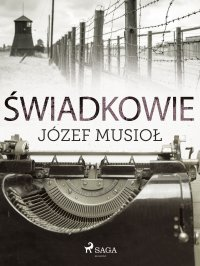 Świadkowie - Józef Musiol - ebook