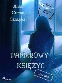 Papierowy księżyc - Anna Crevan Sznajder - ebook