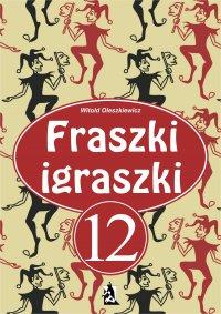 Fraszki igraszki 12 - Witold Oleszkiewicz - ebook