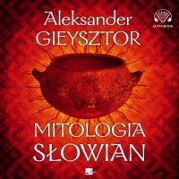 Mitologia Słowian - Aleksander Gieysztor - audiobook