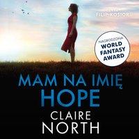 Mam na imię Hope - Claire North - audiobook
