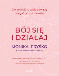 Bój się i działaj - Monika Pryśko - ebook