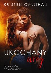 Ukochany wróg - Kristen Callihan - ebook