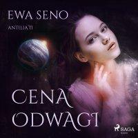 Cena odwagi - Ewa Seno - audiobook