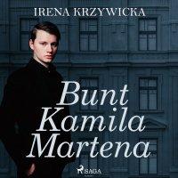 Bunt Kamila Martena - Irena Krzywicka - audiobook