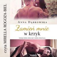 Zamień mnie w krzyk - Anna Dąbrowska - audiobook