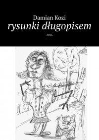 Damian Kozi-rysunki długopisem - Damian Kozi - ebook