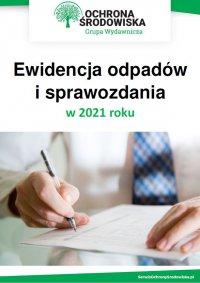 Ewidencja odpadów i sprawozdania w 2021 roku - praca zbiorowa - ebook