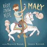 Kiedy znów będę mały - Janusz Korczak - audiobook