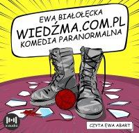 Wiedźma.com.pl. Komedia paranormalna - Ewa Białołęcka - audiobook