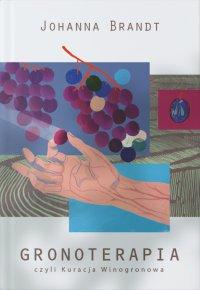 Gronoterapia, czyli Kuracja Winogronowa - Johanna Brandt - audiobook
