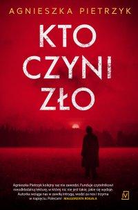 Kto czyni zło - Agnieszka Pietrzyk - ebook