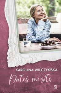 Dałeś mi siłę - Karolina Wilczyńska - ebook