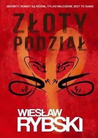 Złoty podział - Wiesław Rybski - ebook