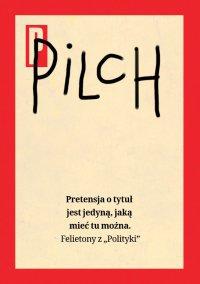 Pretensja o tytuł jest jedyną, jaką mieć tu można - Jerzy Pilch - ebook