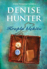 Kropla błękitu - Denise Hunter - ebook