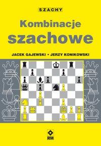 Kombinacje szachowe - Jacek Gajewski - ebook